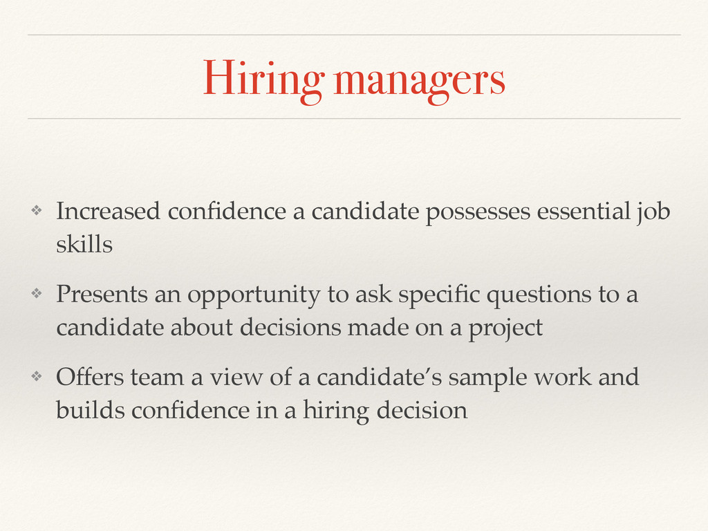 Hiring managers ❖ Increased confidence a candida...
