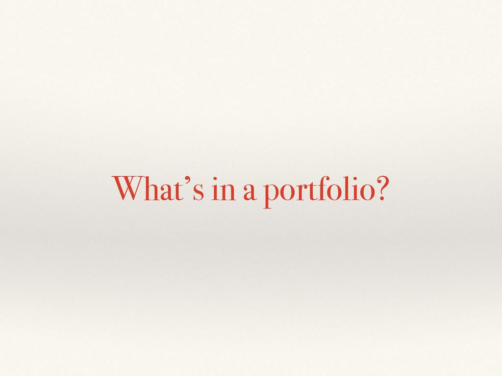 What's in a portfolio?