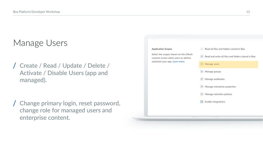 12 Box Platform Developer Workshop Manage Users...
