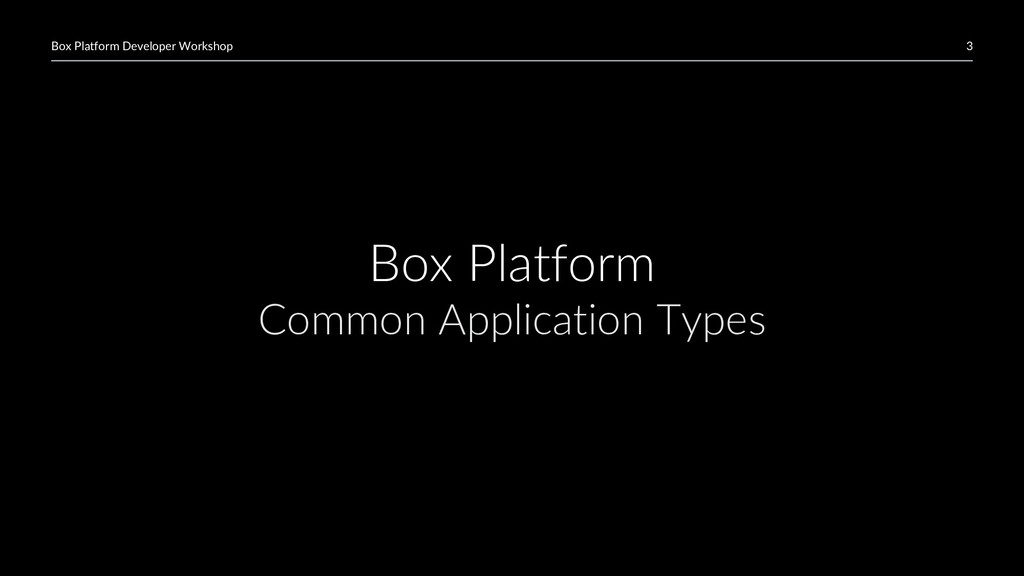 3 Box Platform Developer Workshop Box Platform ...