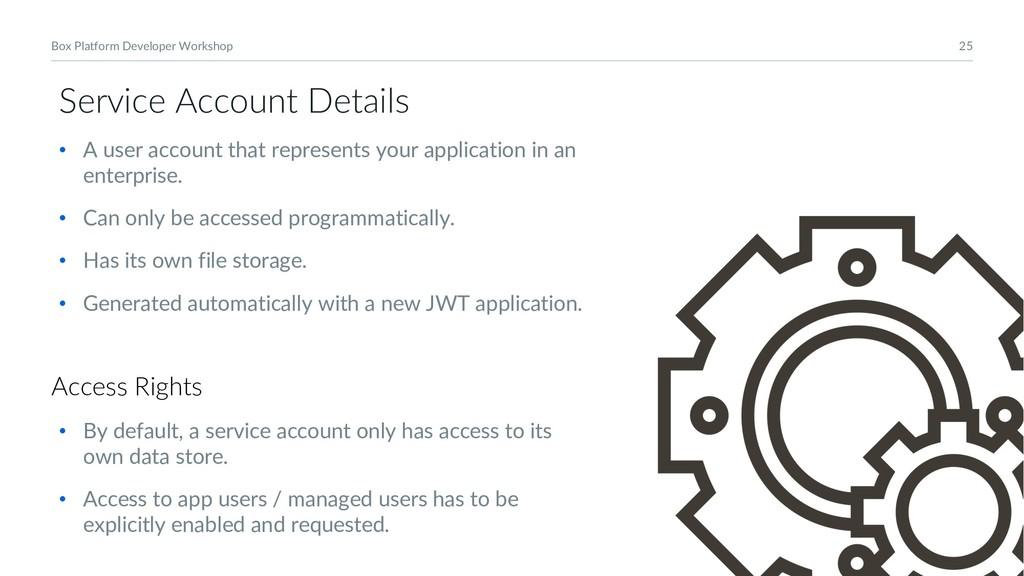 25 Box Platform Developer Workshop Service Acco...