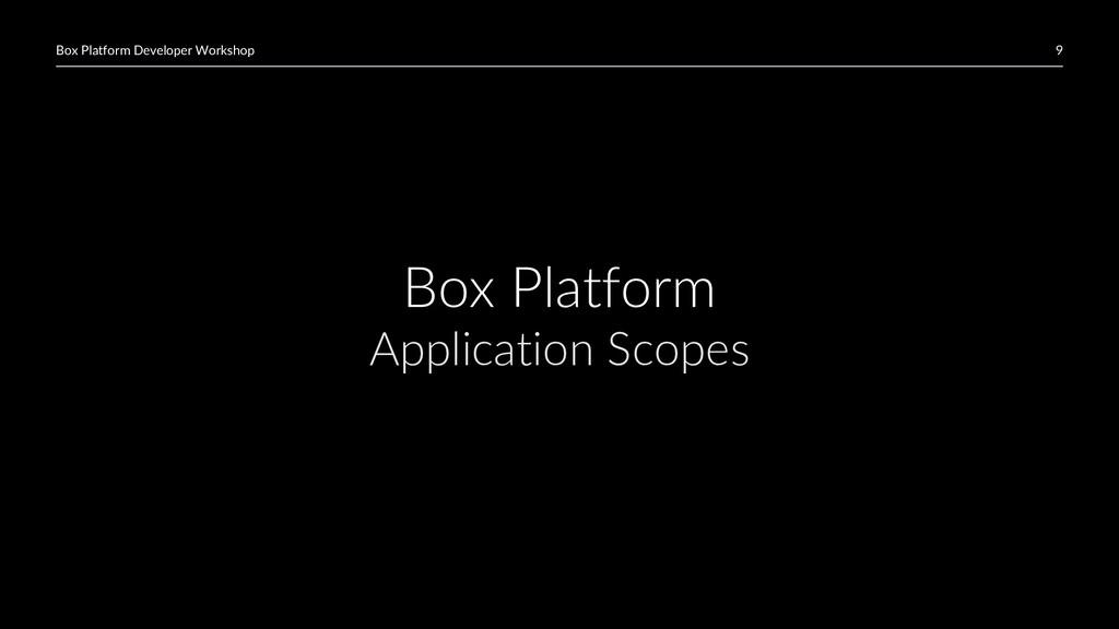 9 Box Platform Developer Workshop Box Platform ...