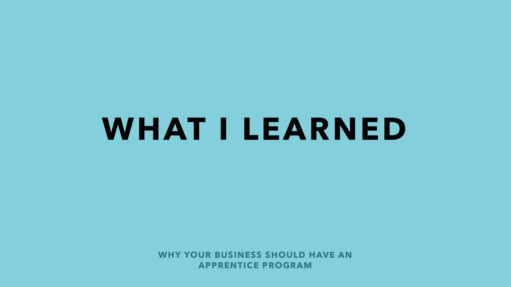 WHAT I LEARNED WHY YOUR BUSINESS SHOULD HAVE AN...
