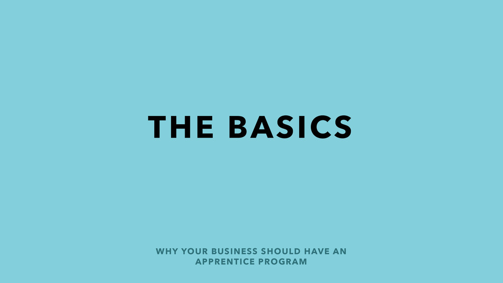 THE BASICS WHY YOUR BUSINESS SHOULD HAVE AN APP...