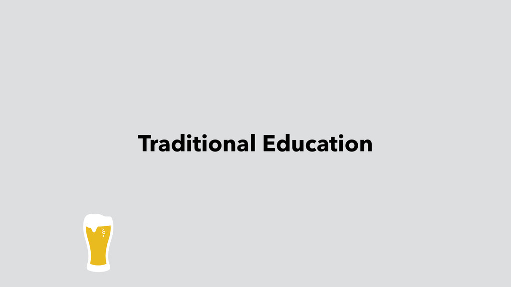 Traditional Education
