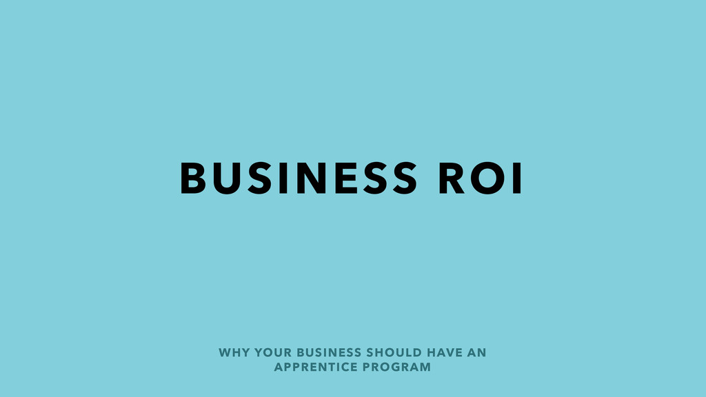 BUSINESS ROI WHY YOUR BUSINESS SHOULD HAVE AN A...