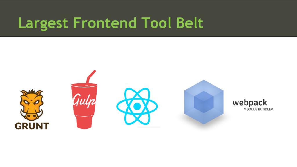 Largest Frontend Tool Belt