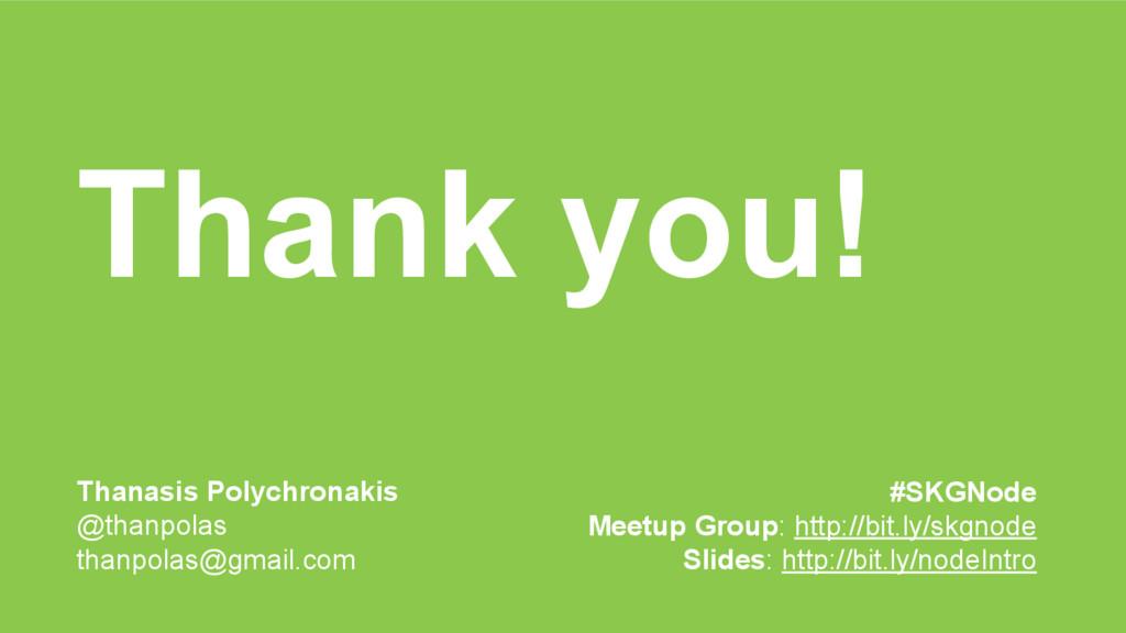 Thank you! Thanasis Polychronakis @thanpolas th...