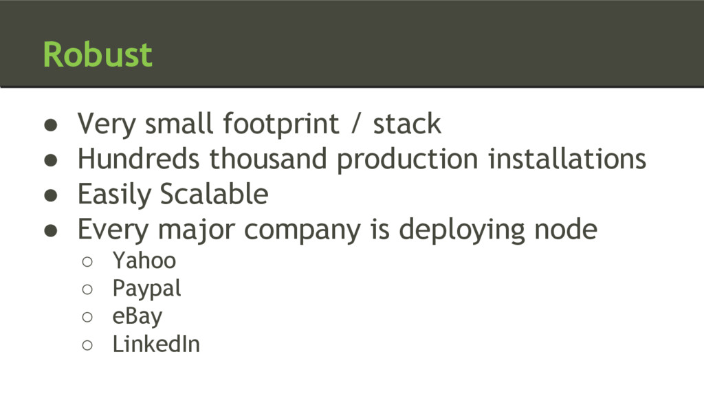 Robust ● Very small footprint / stack ● Hundred...