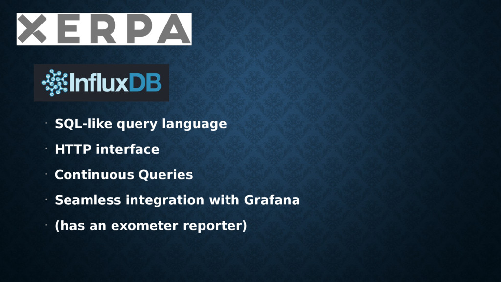 • • • SQL-like query language • HTTP interface ...