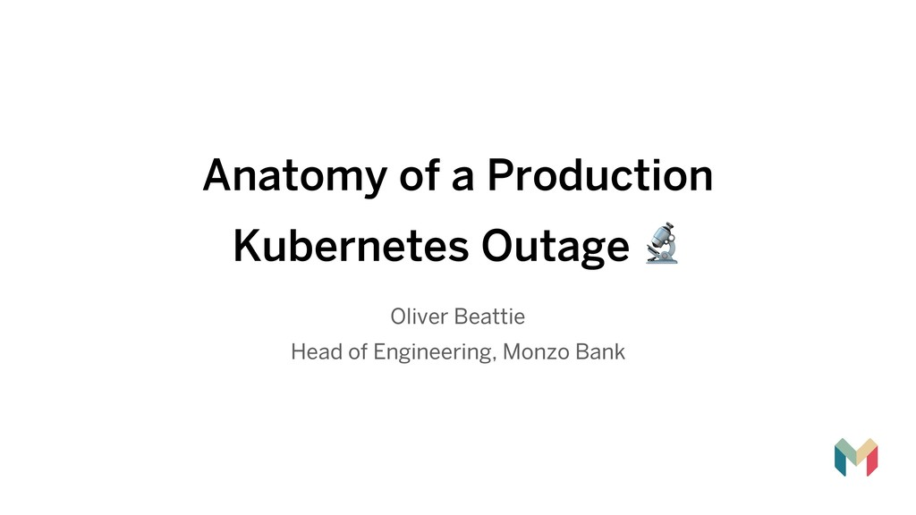 Anatomy of a Production Kubernetes Outage ! Ol...