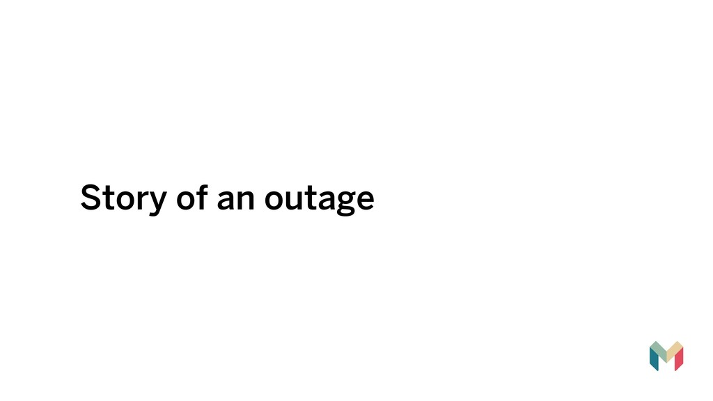 Story of an outage