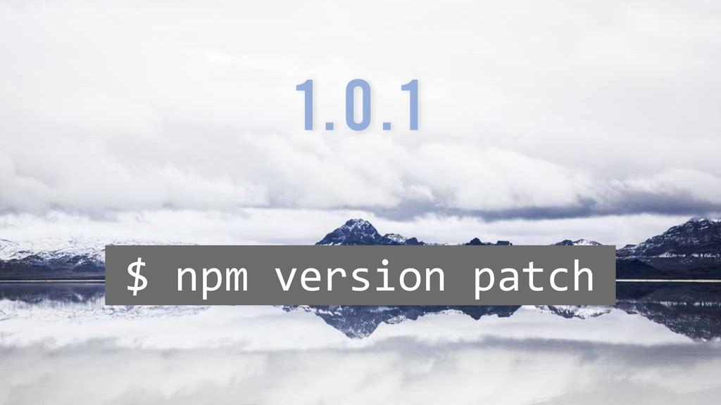$ npm version patch