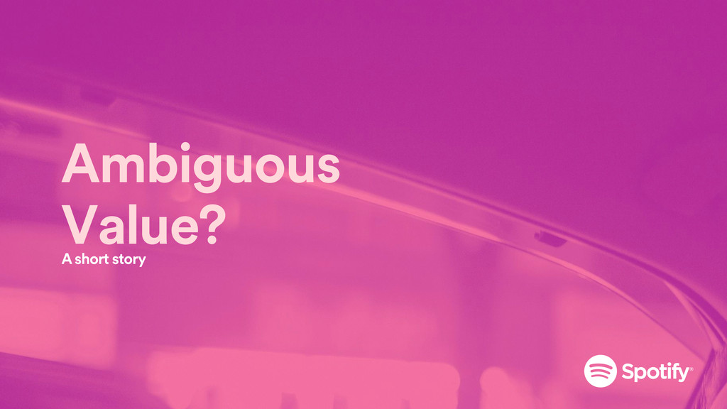 Ambiguous Value? A short story