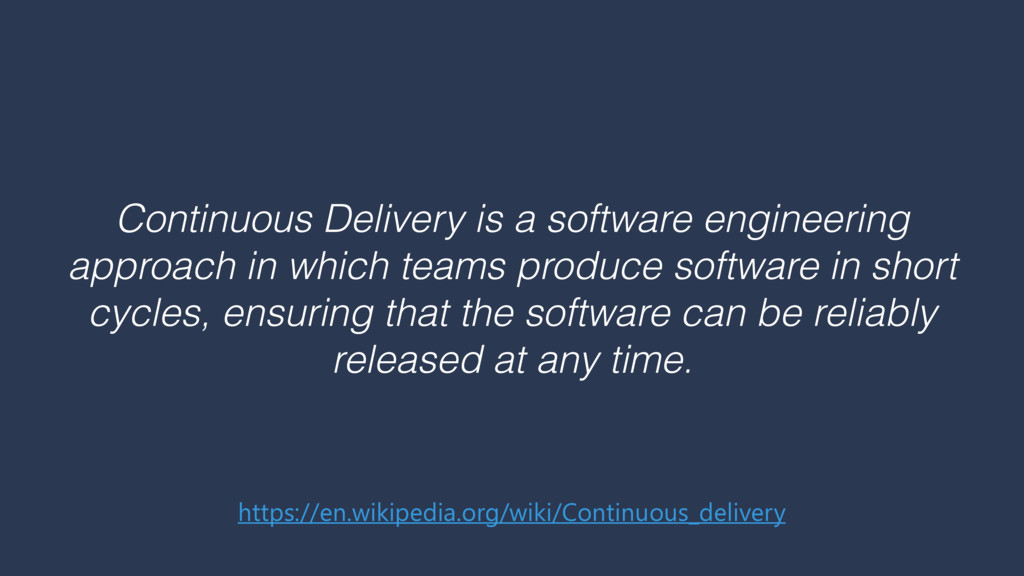 Continuous Delivery is a software engineering a...