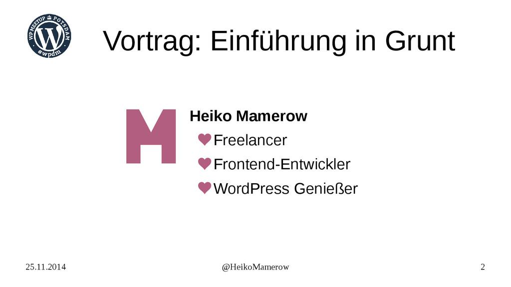25.11.2014 @HeikoMamerow 2 Vortrag: Einführung ...