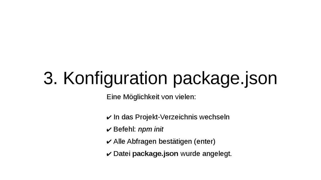 3. Konfiguration package.json Eine Möglichkeit ...