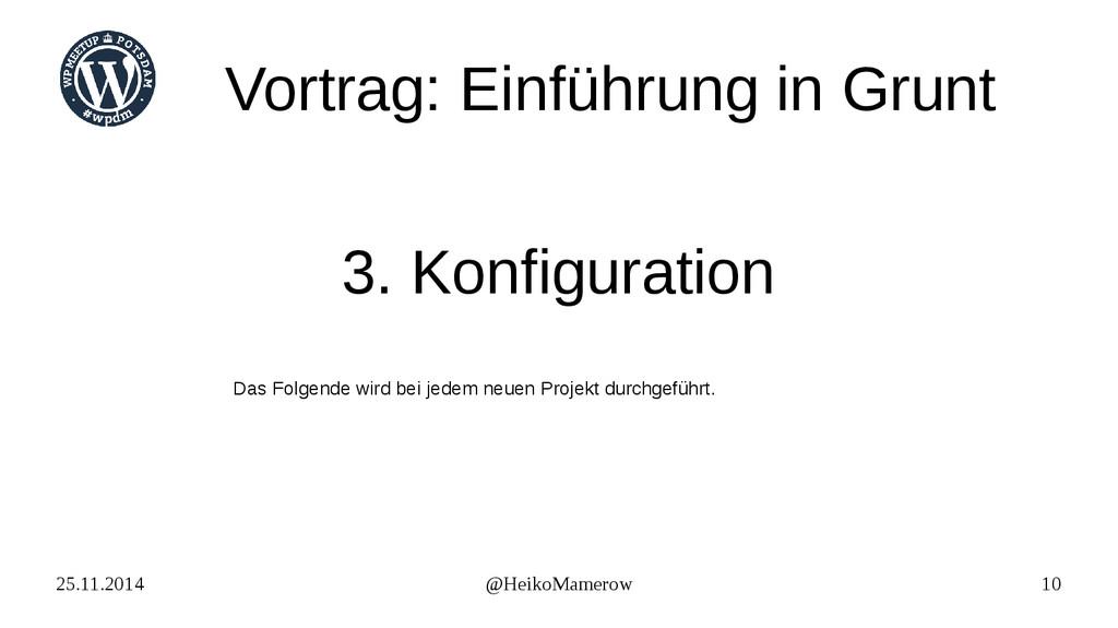 25.11.2014 @HeikoMamerow 10 Vortrag: Einführung...