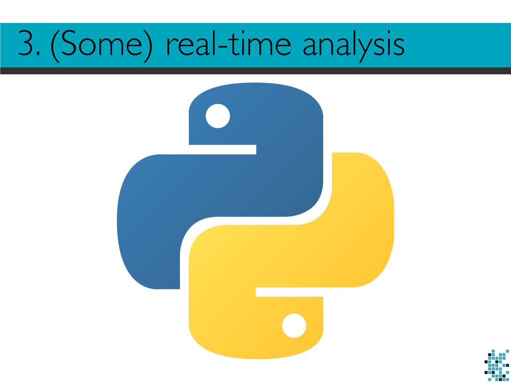 3. (Some) real-time analysis