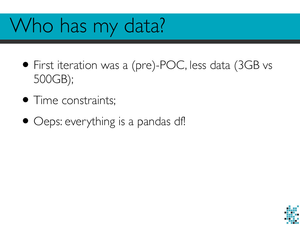 Who has my data? •First iteration was a (pre)-P...