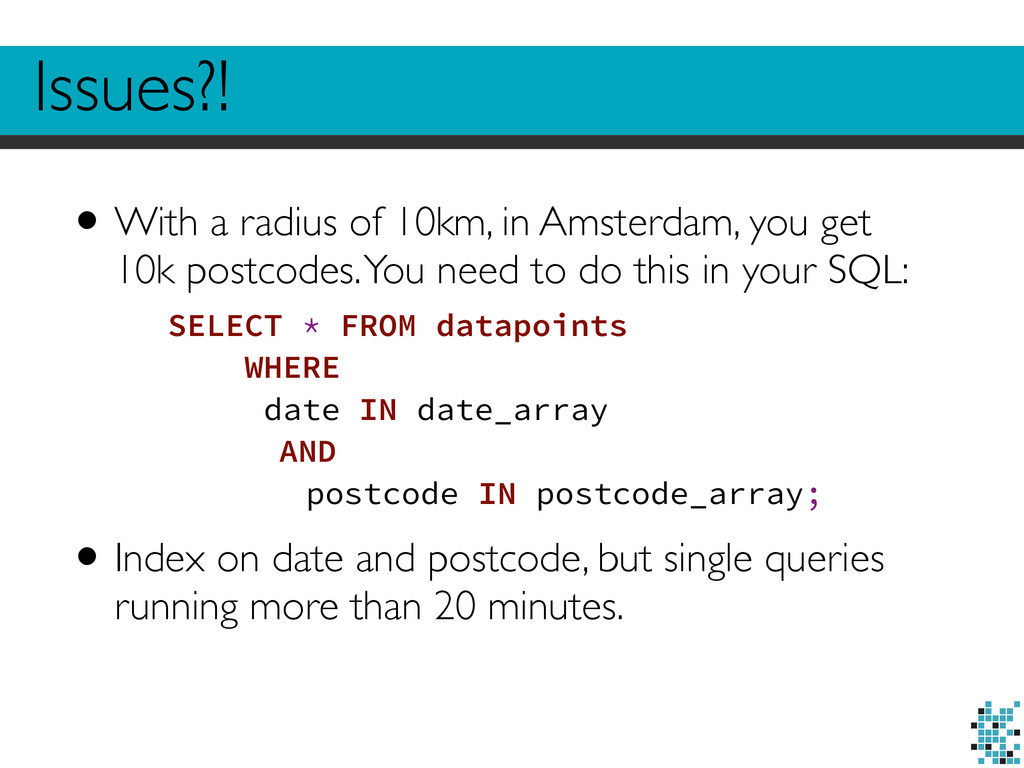 Issues?! •With a radius of 10km, in Amsterdam, ...