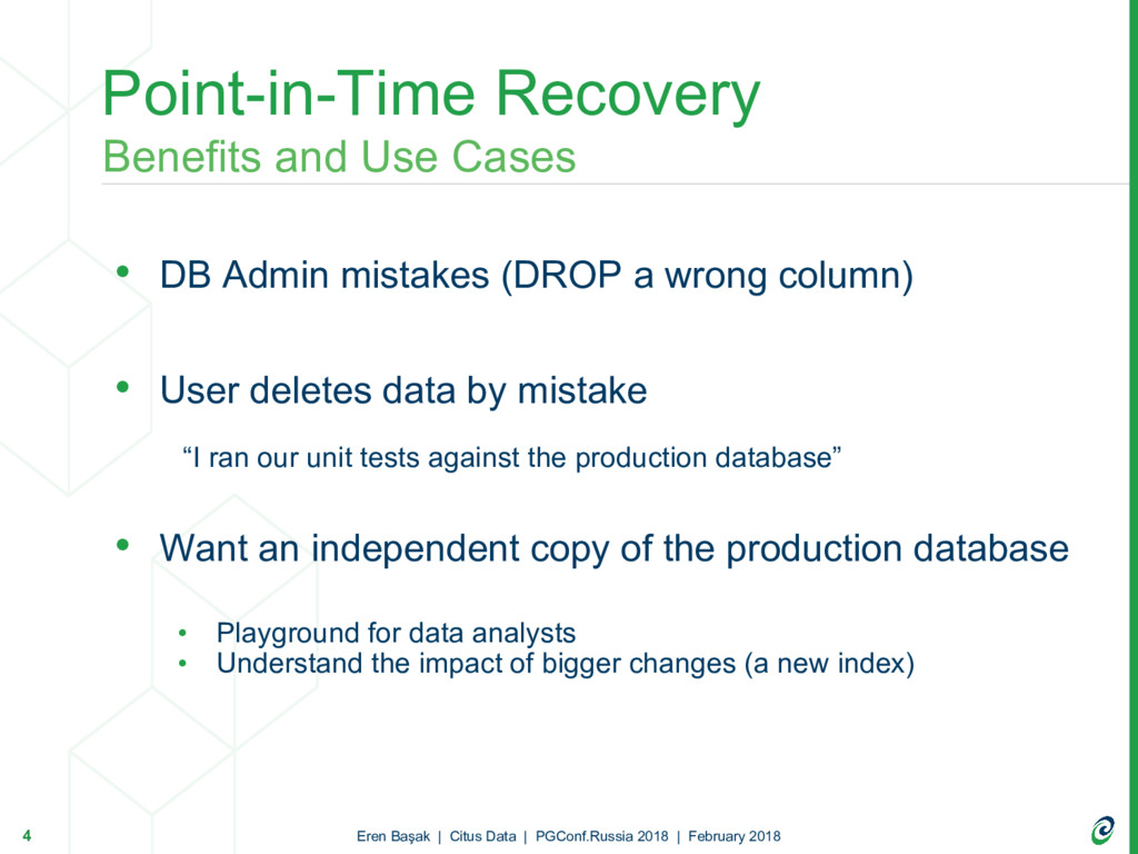 • DB Admin mistakes (DROP a wrong column) • Use...