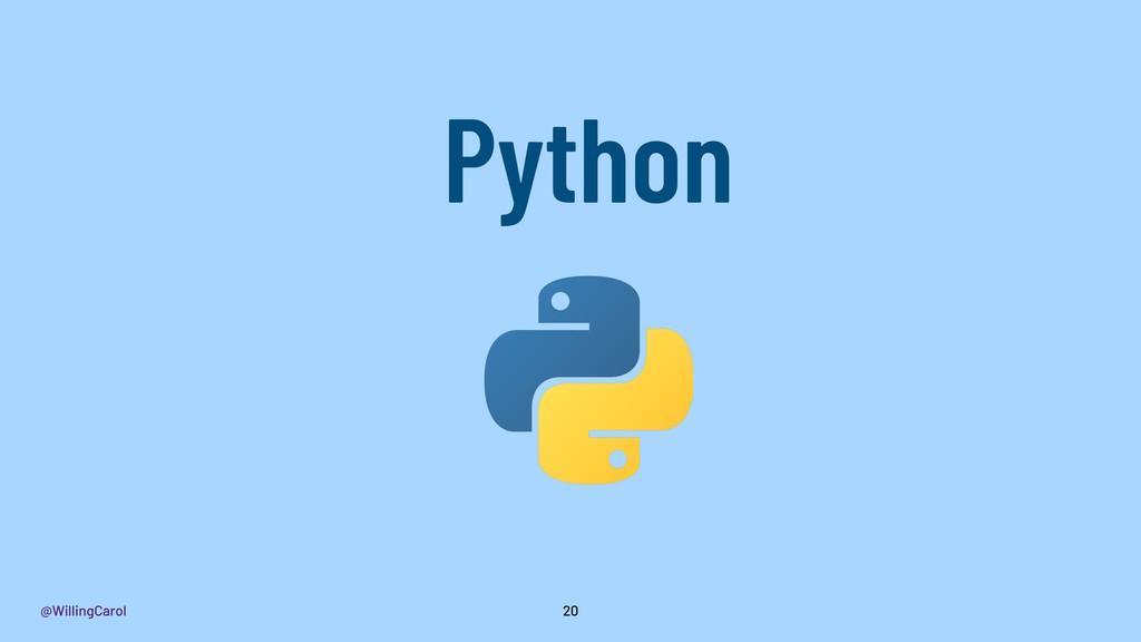 @WillingCarol 20 Python