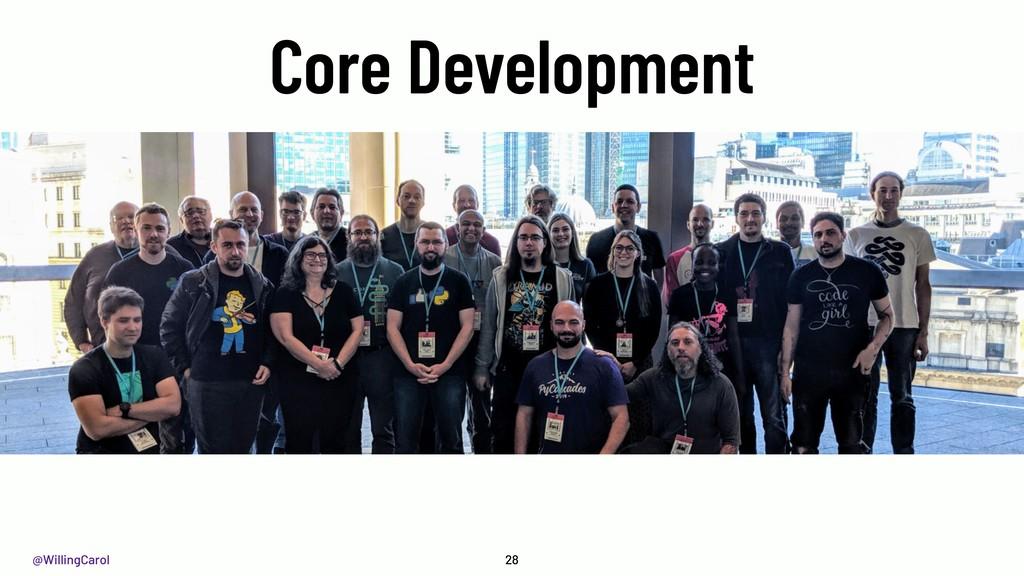 @WillingCarol Core Development 28