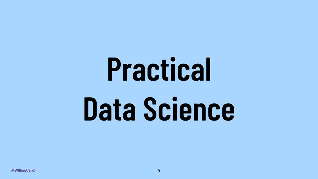 @WillingCarol Practical Data Science 4