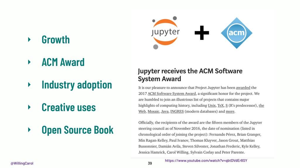 @WillingCarol 39 ‣ Growth ‣ ACM Award ‣ Industr...