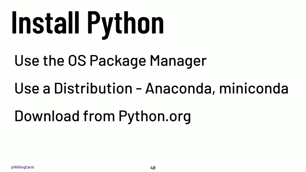 @WillingCarol Install Python 48 Use the OS Pack...