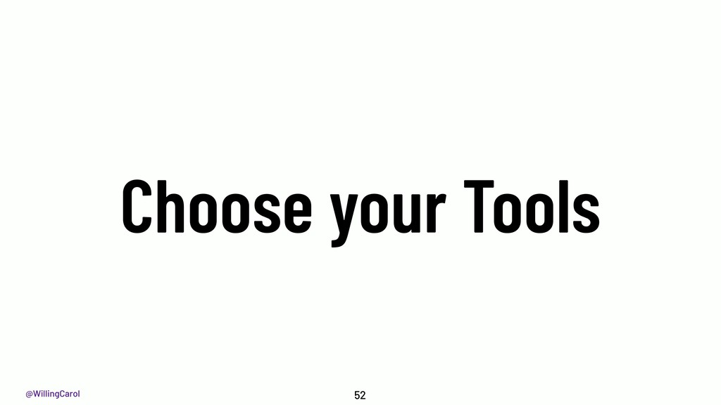 @WillingCarol Choose your Tools 52