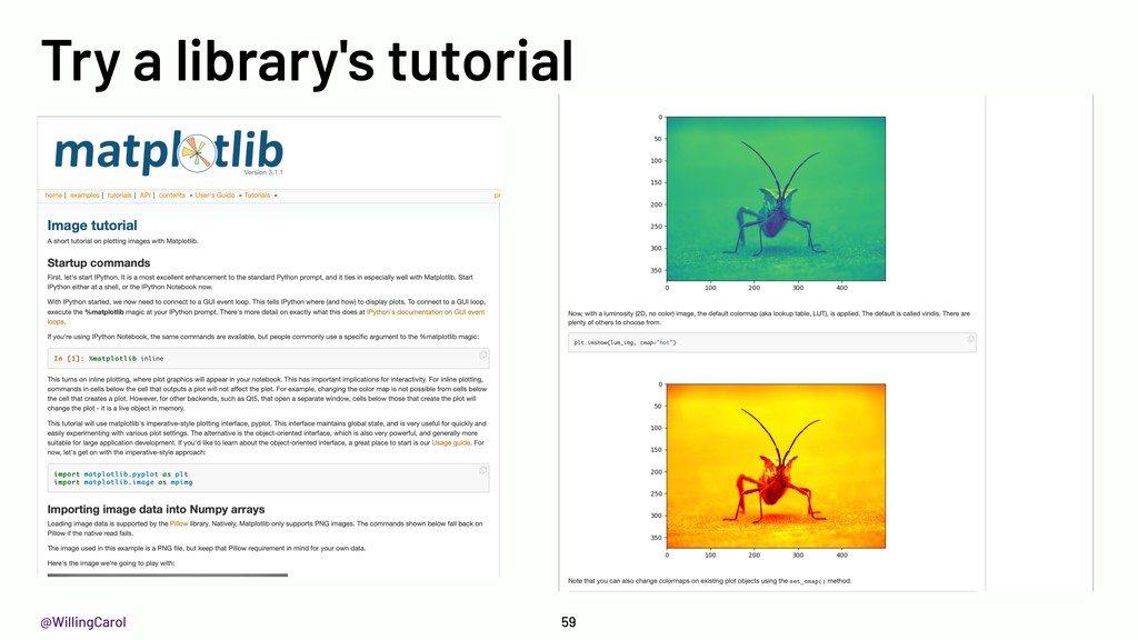 @WillingCarol 59 Try a library's tutorial