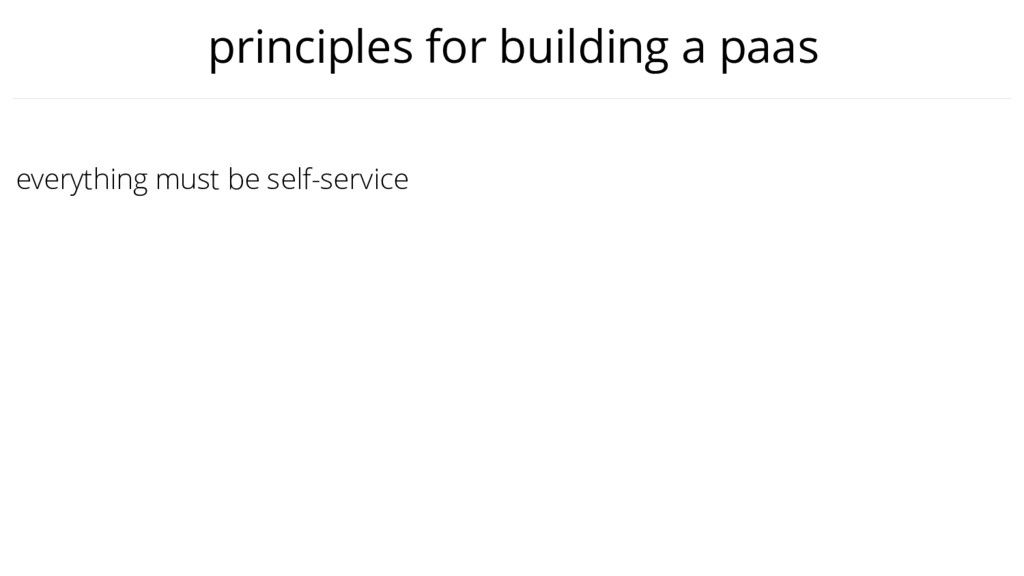 everything must be self-service principles for ...