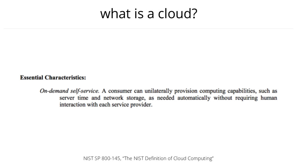 "what is a cloud? NIST SP 800-145, ""The NIST Defi..."