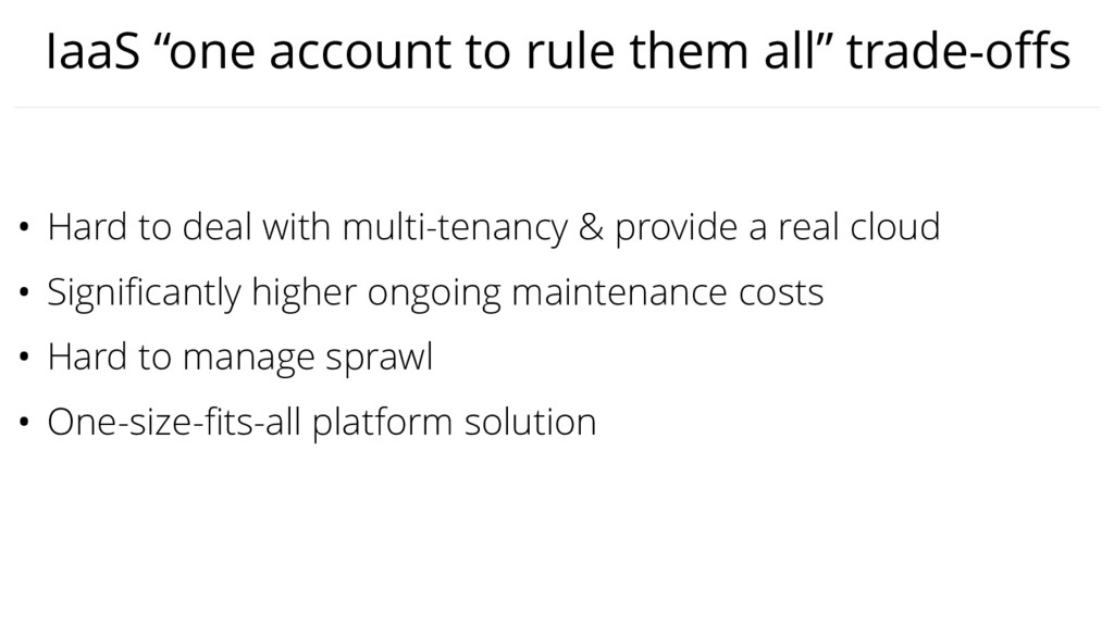 "IaaS ""one account to rule them all"" trade-offs •..."