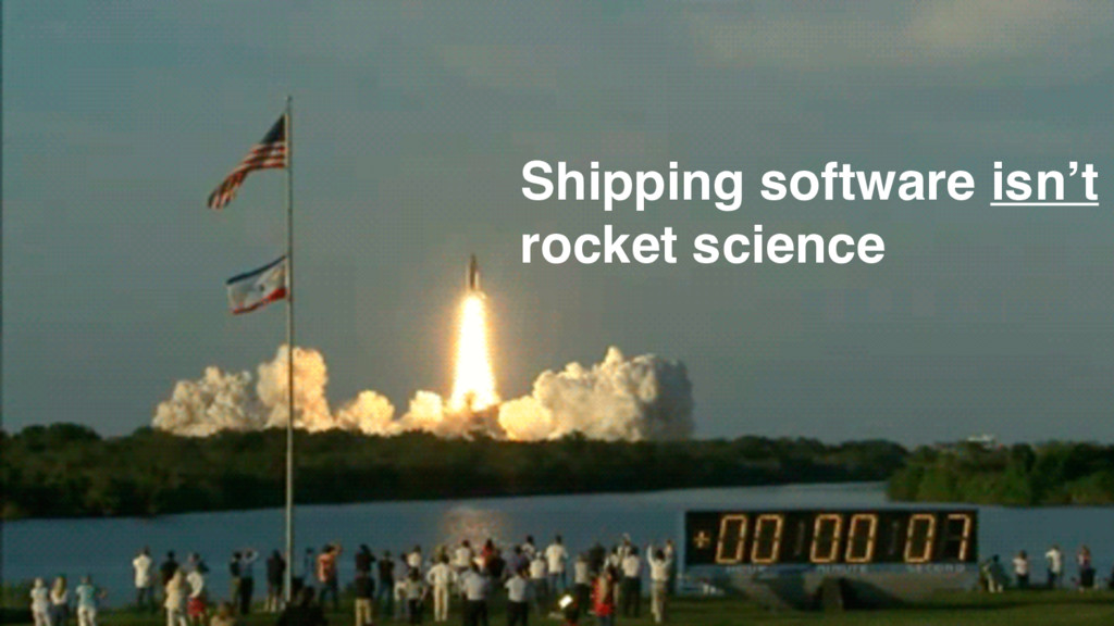 Shipping software isn't rocket science
