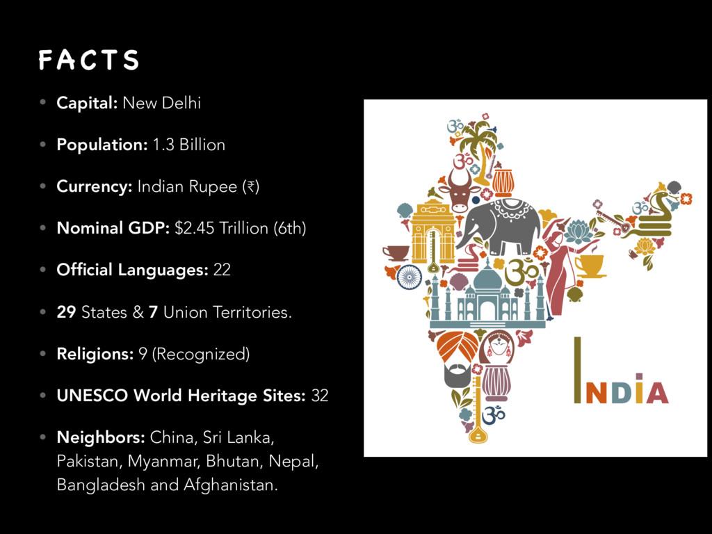 FA C T S • Capital: New Delhi • Population: 1.3...