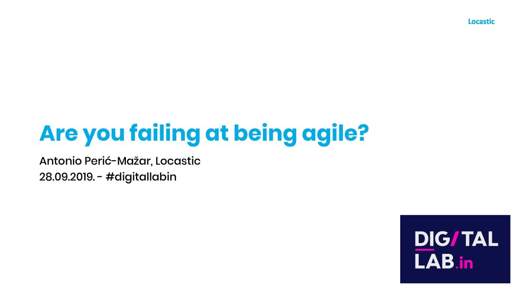 Are you failing at being agile? Antonio Perić-M...