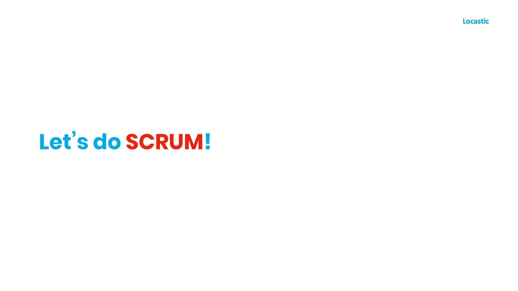 Let's do SCRUM!
