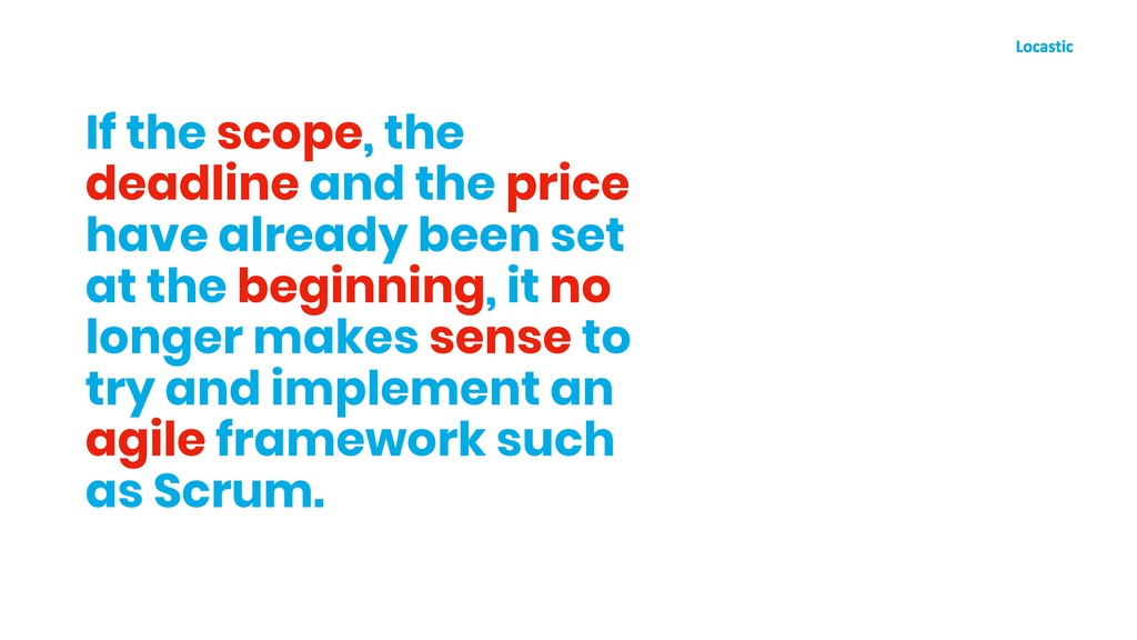 If the scope, the deadline and the price have a...
