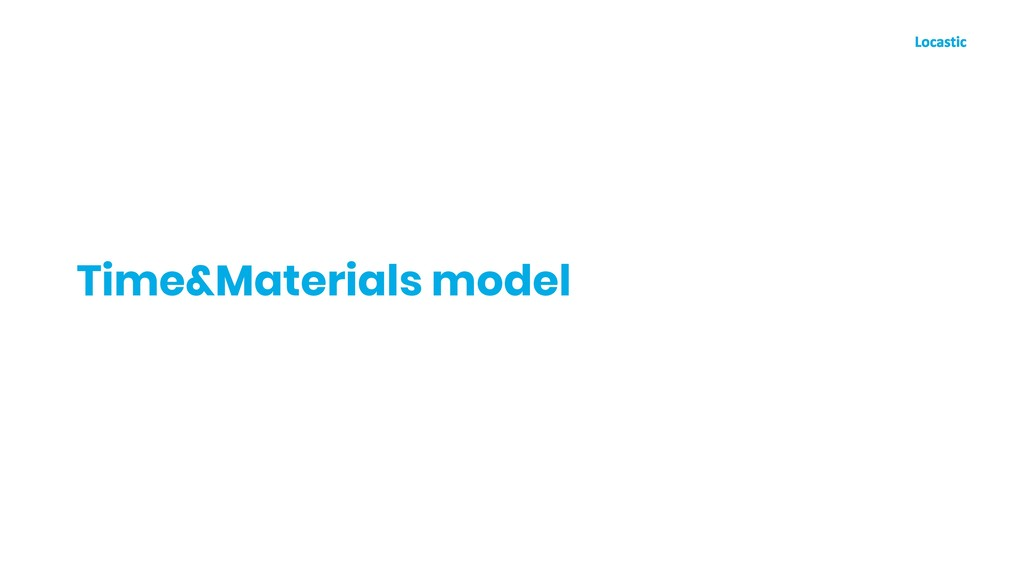 Time&Materials model