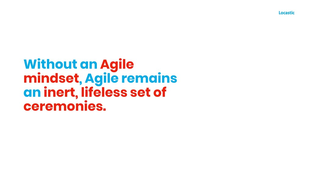 Without an Agile mindset, Agile remains an iner...