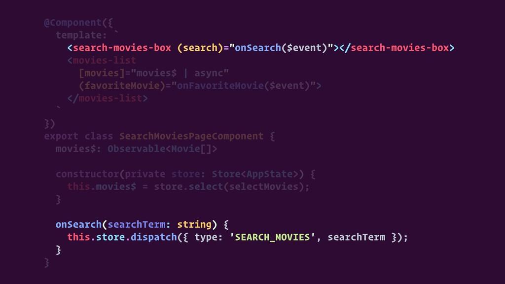 @Component({ template: ` <search-movies-box (se...
