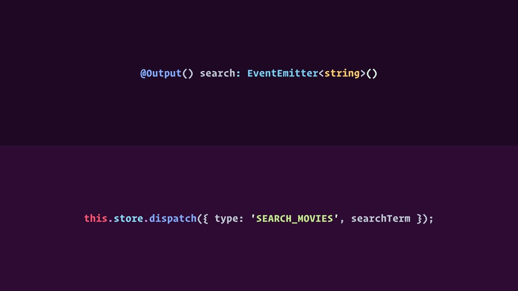 @Output() search: EventEmitter<string>() this.s...