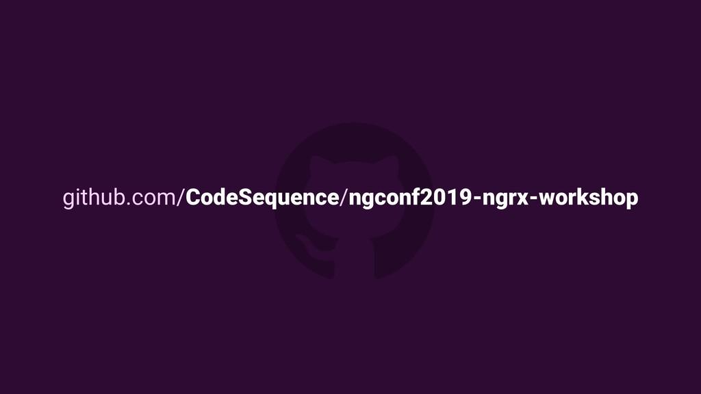 github.com/CodeSequence/ngconf2019-ngrx-workshop