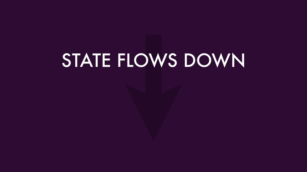 STATE FLOWS DOWN