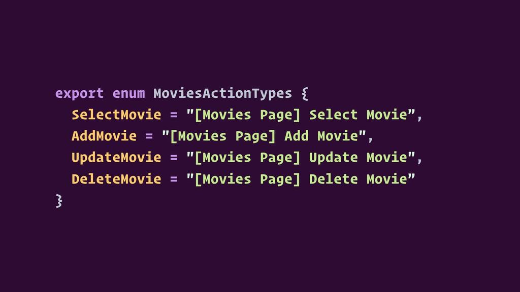 "export enum MoviesActionTypes { SelectMovie = ""..."