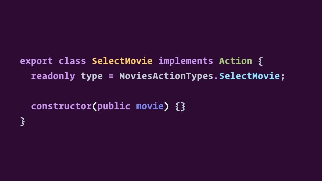 export class SelectMovie implements Action { re...