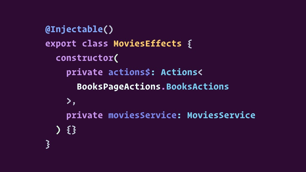 @Injectable() export class MoviesEffects { cons...